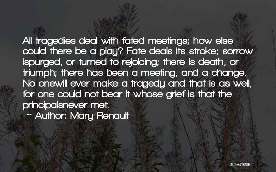 Tragedy And Triumph Quotes By Mary Renault