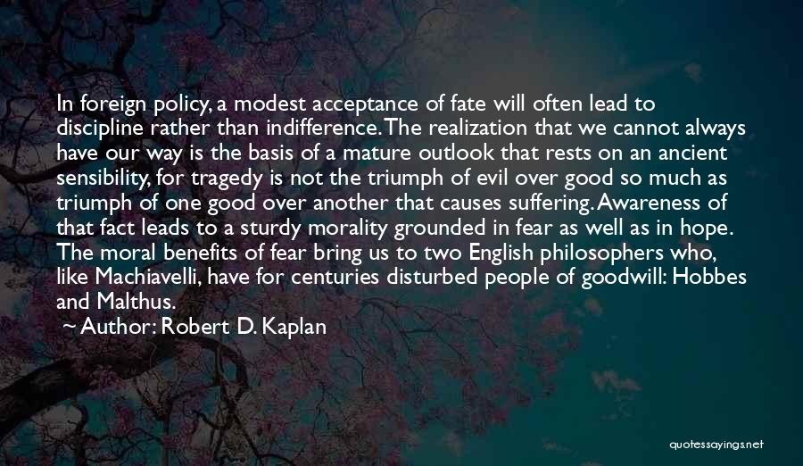 Tragedy And Triumph Quotes By Robert D. Kaplan