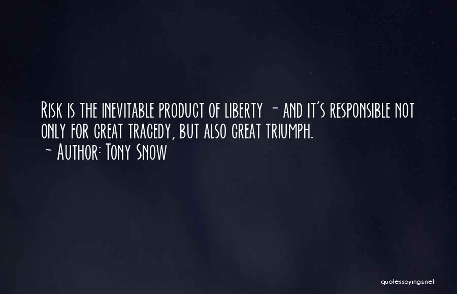 Tragedy And Triumph Quotes By Tony Snow