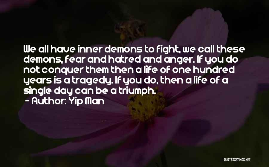 Tragedy And Triumph Quotes By Yip Man