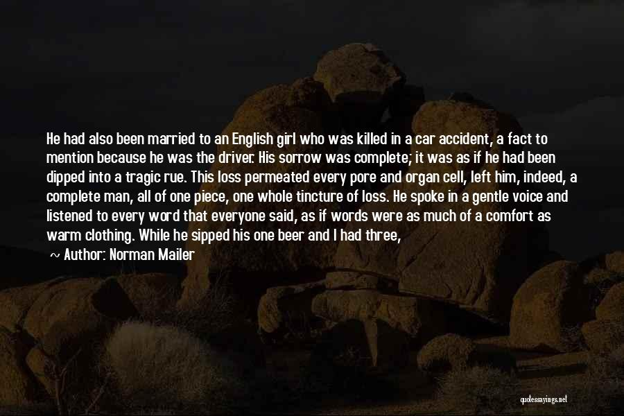 Tragic Car Accident Quotes By Norman Mailer