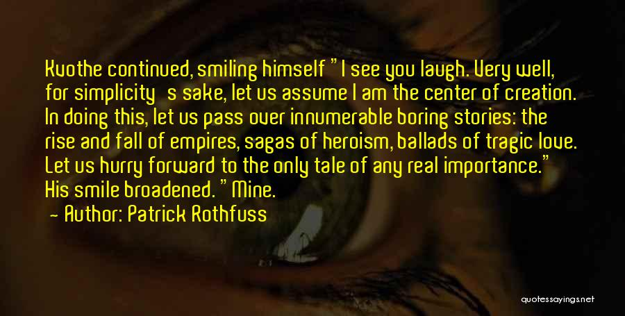 Tragic Heroism Quotes By Patrick Rothfuss
