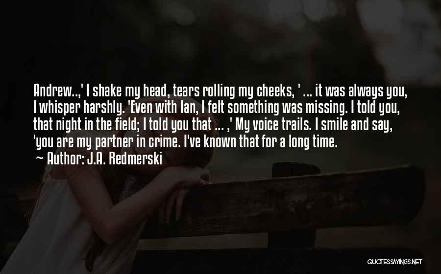 Trails Of Tears Quotes By J.A. Redmerski