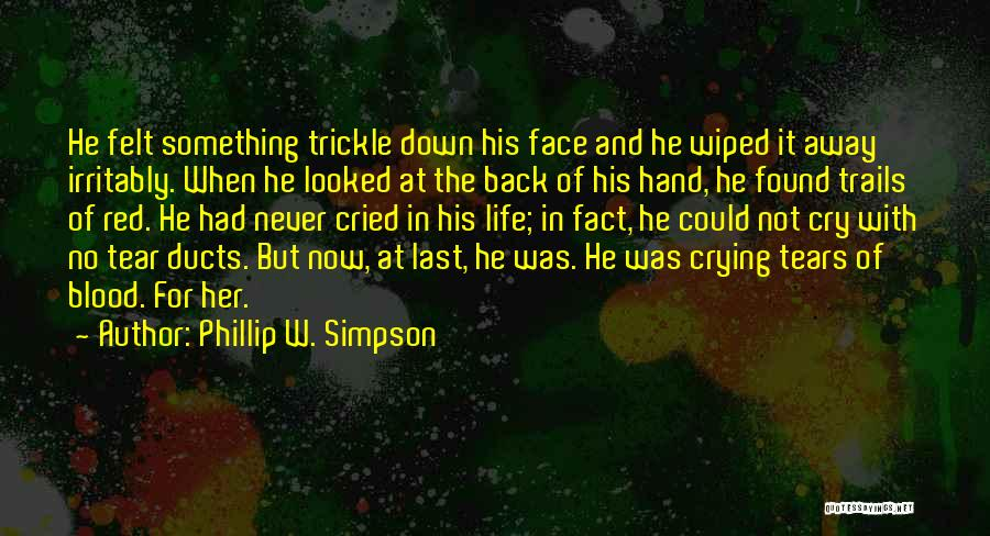 Trails Of Tears Quotes By Phillip W. Simpson