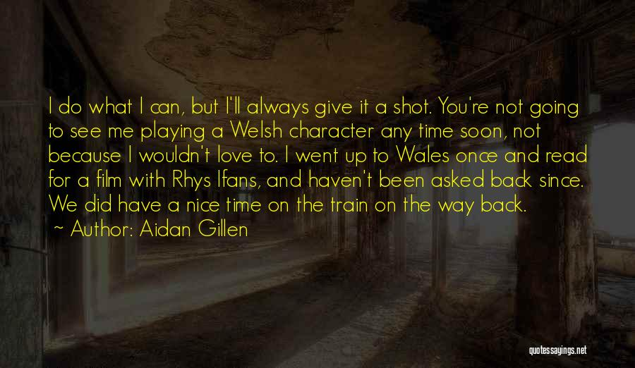 Train And Love Quotes By Aidan Gillen