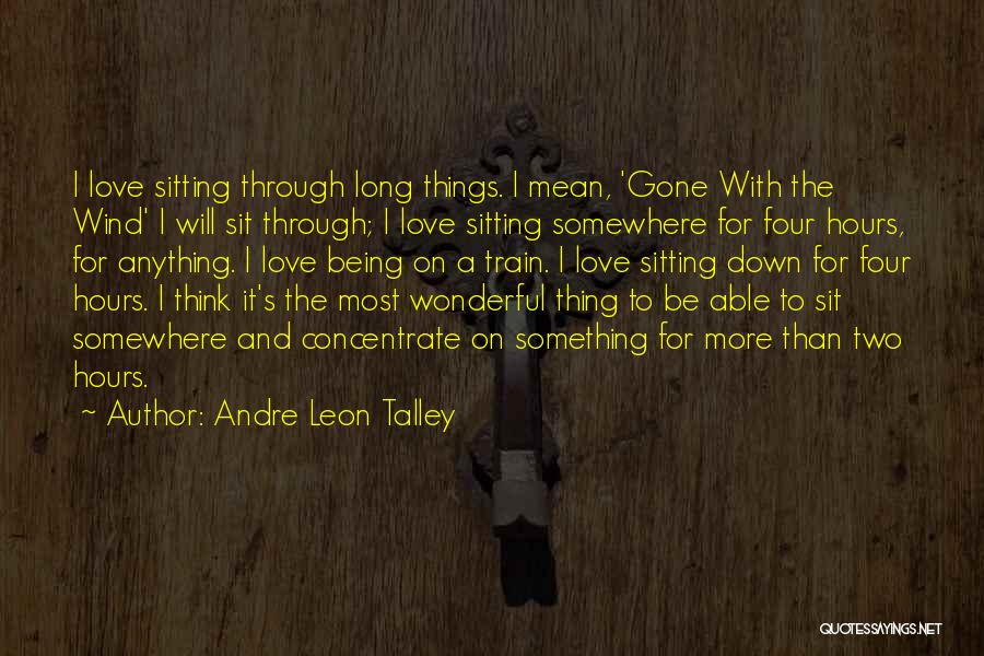 Train And Love Quotes By Andre Leon Talley