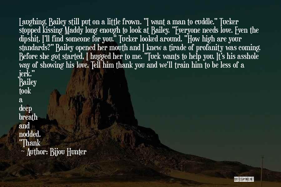 Train And Love Quotes By Bijou Hunter