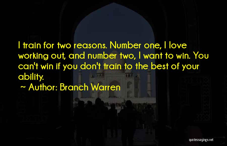 Train And Love Quotes By Branch Warren