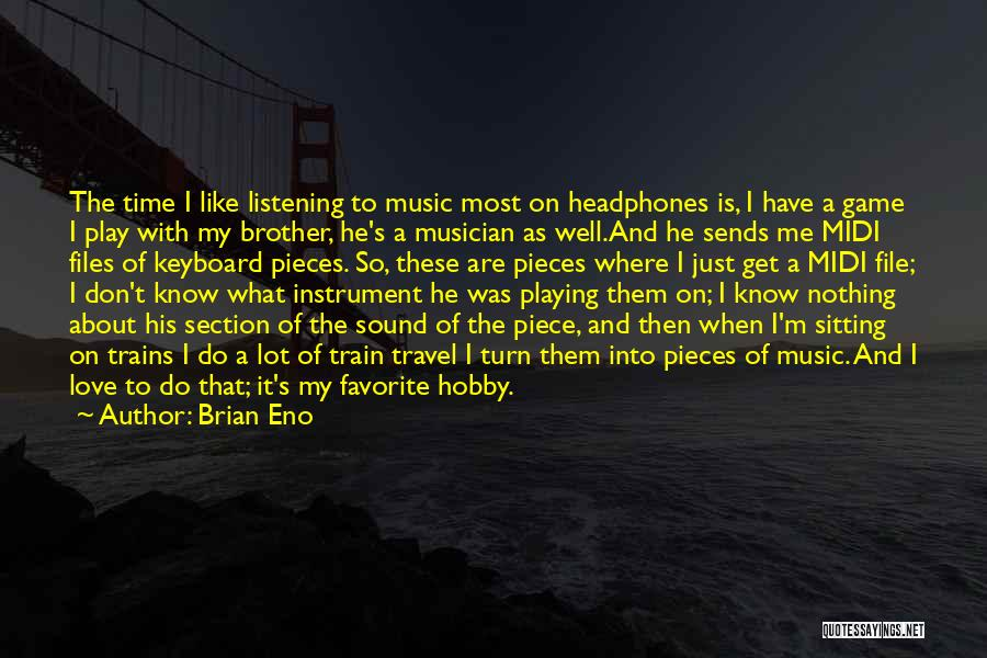 Train And Love Quotes By Brian Eno