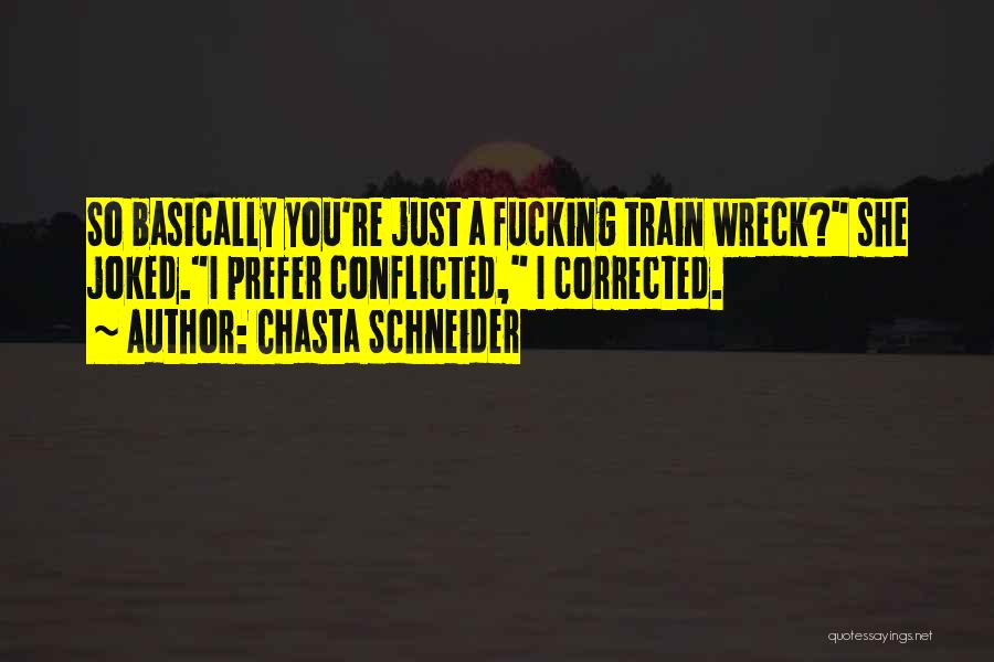 Train And Love Quotes By Chasta Schneider