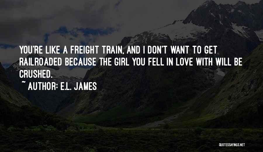 Train And Love Quotes By E.L. James