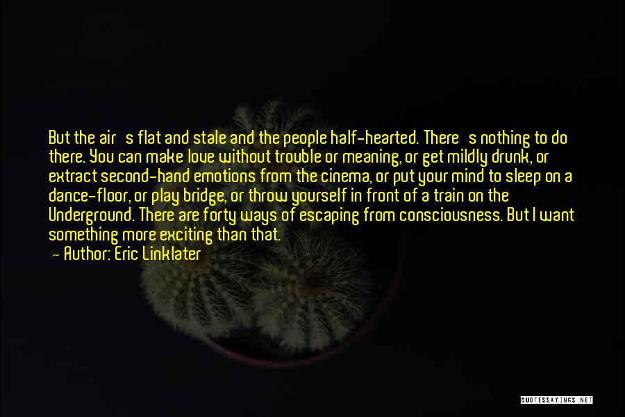 Train And Love Quotes By Eric Linklater