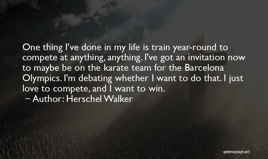 Train And Love Quotes By Herschel Walker