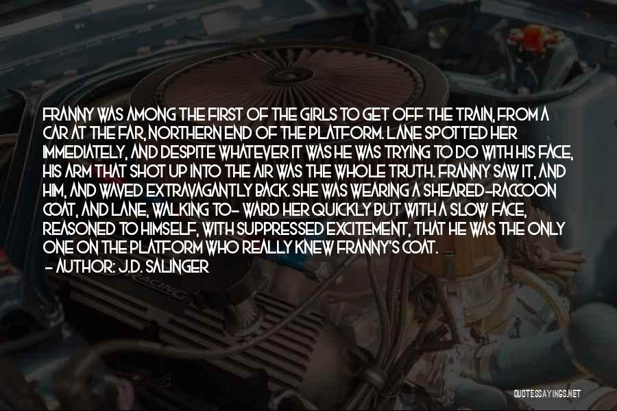 Train And Love Quotes By J.D. Salinger