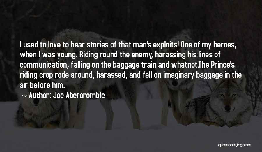 Train And Love Quotes By Joe Abercrombie