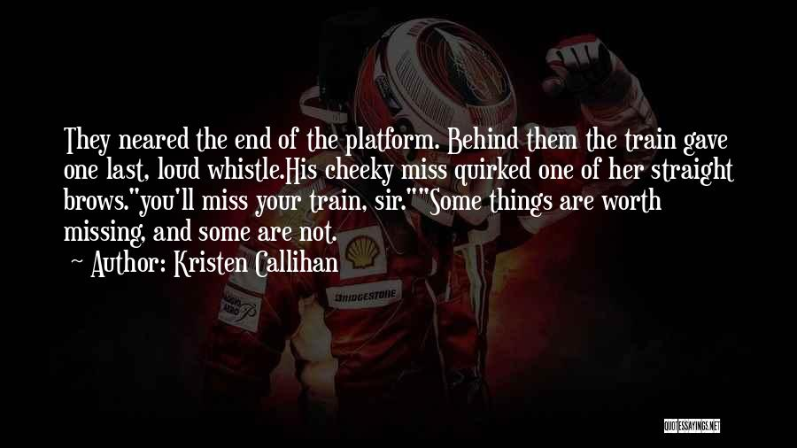 Train And Love Quotes By Kristen Callihan
