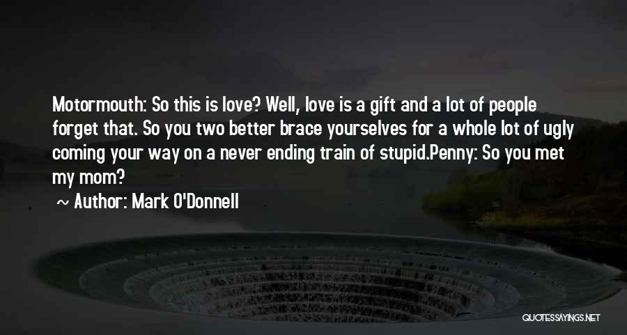Train And Love Quotes By Mark O'Donnell