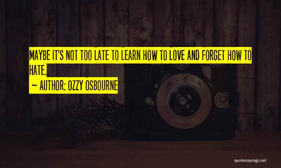 Train And Love Quotes By Ozzy Osbourne