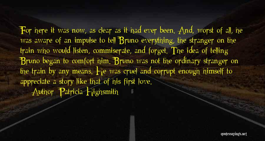Train And Love Quotes By Patricia Highsmith