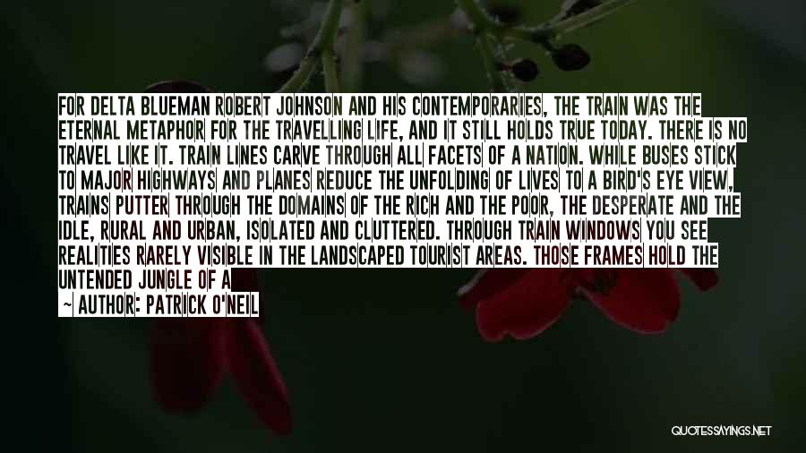 Train And Love Quotes By Patrick O'Neil