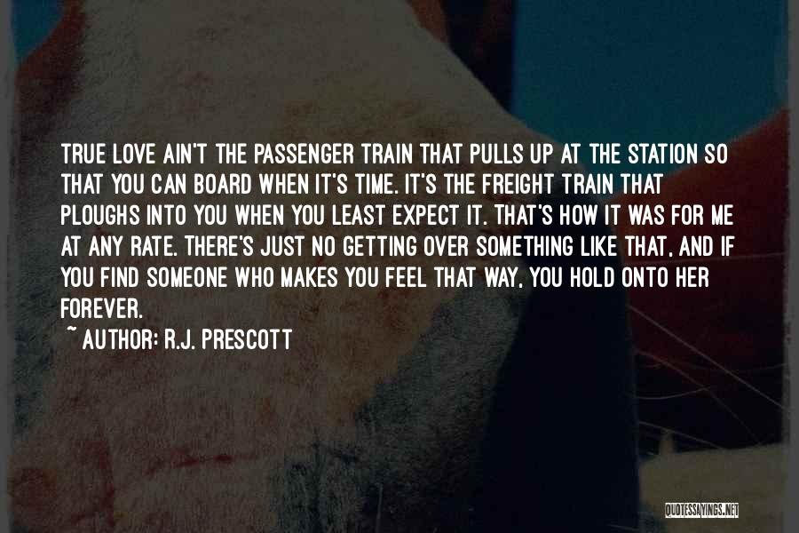 Train And Love Quotes By R.J. Prescott