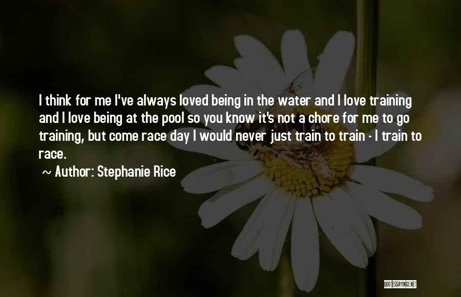 Train And Love Quotes By Stephanie Rice