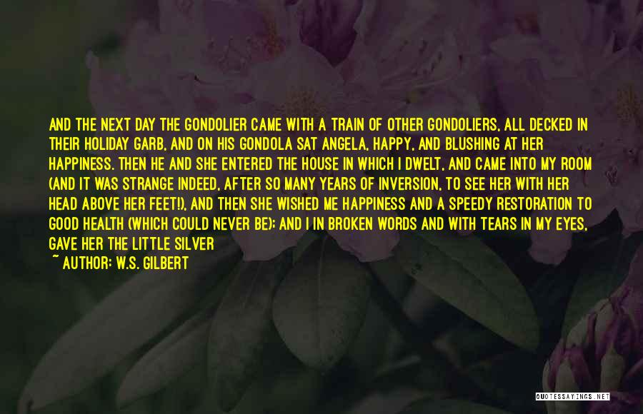 Train And Love Quotes By W.S. Gilbert