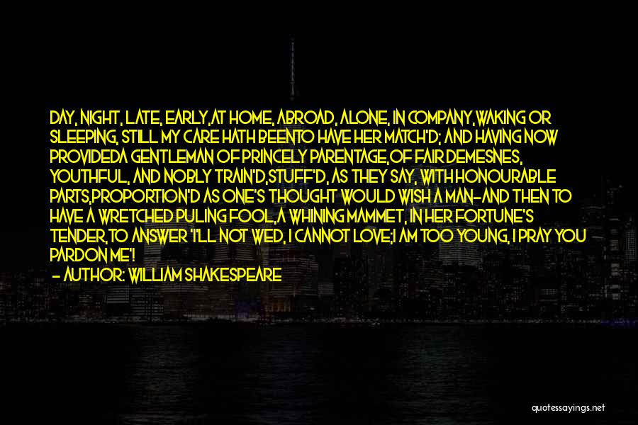 Train And Love Quotes By William Shakespeare