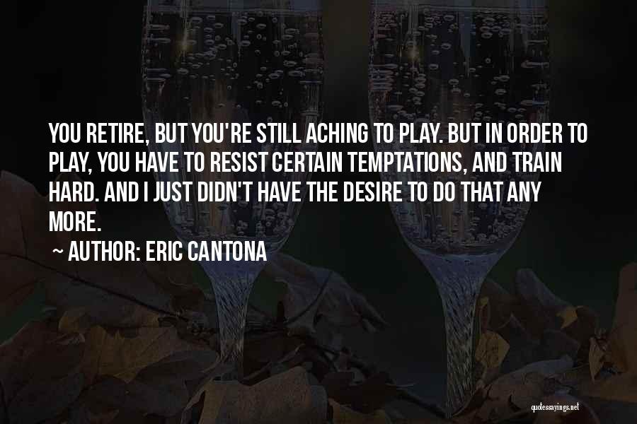 Train Hard Play Hard Quotes By Eric Cantona