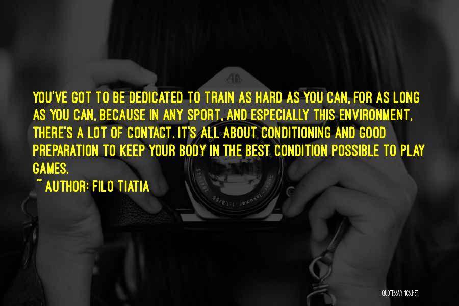 Train Hard Play Hard Quotes By Filo Tiatia