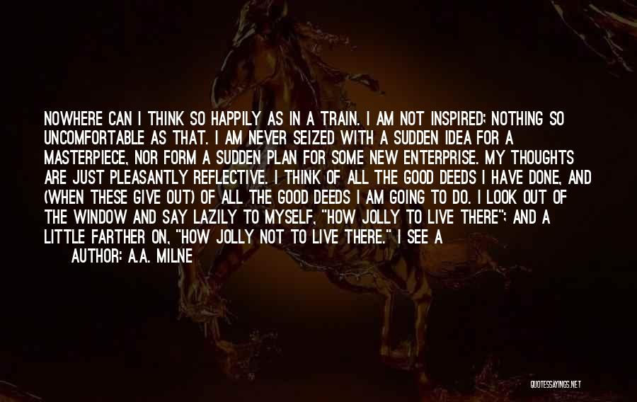 Train Way Quotes By A.A. Milne