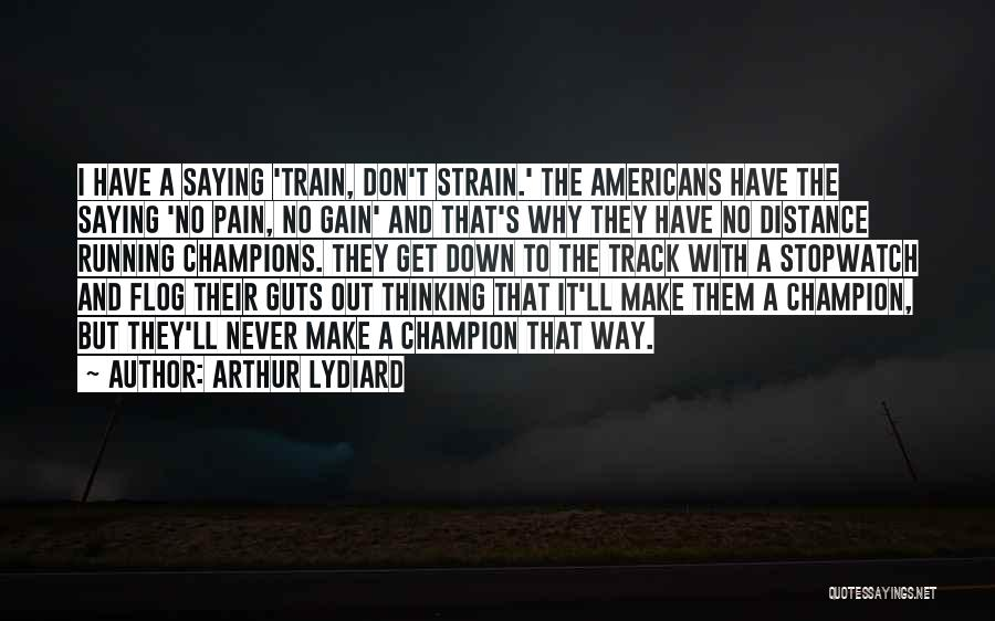Train Way Quotes By Arthur Lydiard