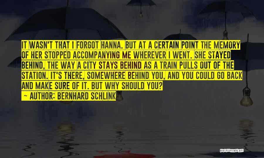 Train Way Quotes By Bernhard Schlink