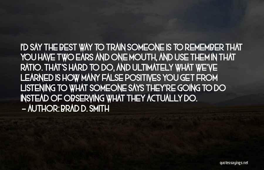 Train Way Quotes By Brad D. Smith