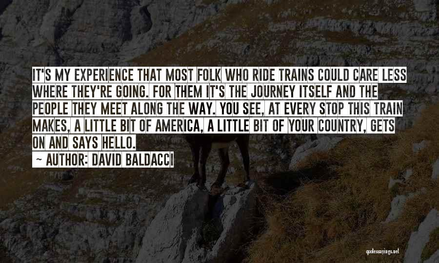 Train Way Quotes By David Baldacci