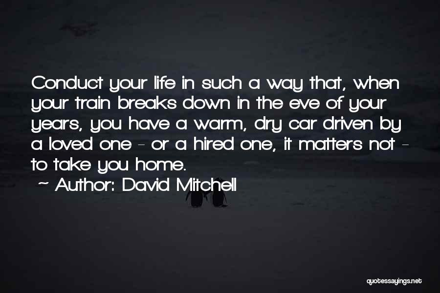 Train Way Quotes By David Mitchell