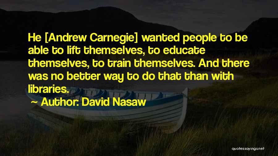 Train Way Quotes By David Nasaw