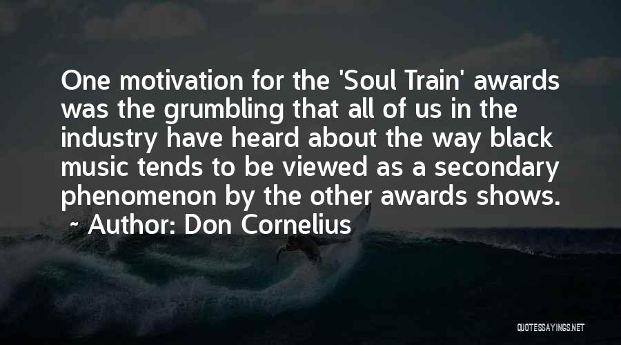 Train Way Quotes By Don Cornelius