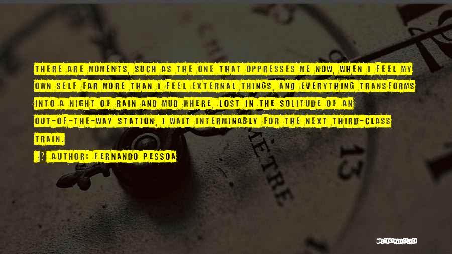 Train Way Quotes By Fernando Pessoa