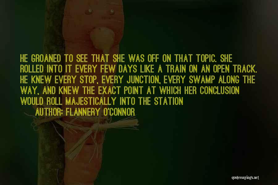 Train Way Quotes By Flannery O'Connor