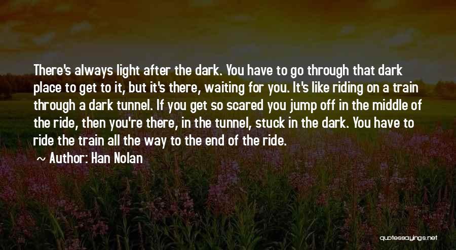 Train Way Quotes By Han Nolan