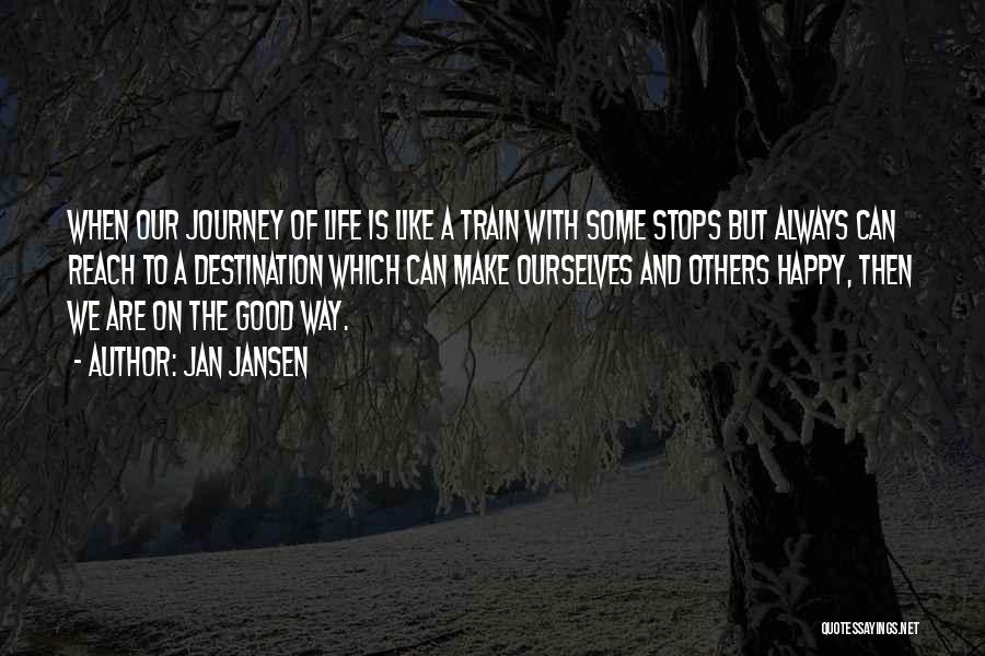 Train Way Quotes By Jan Jansen