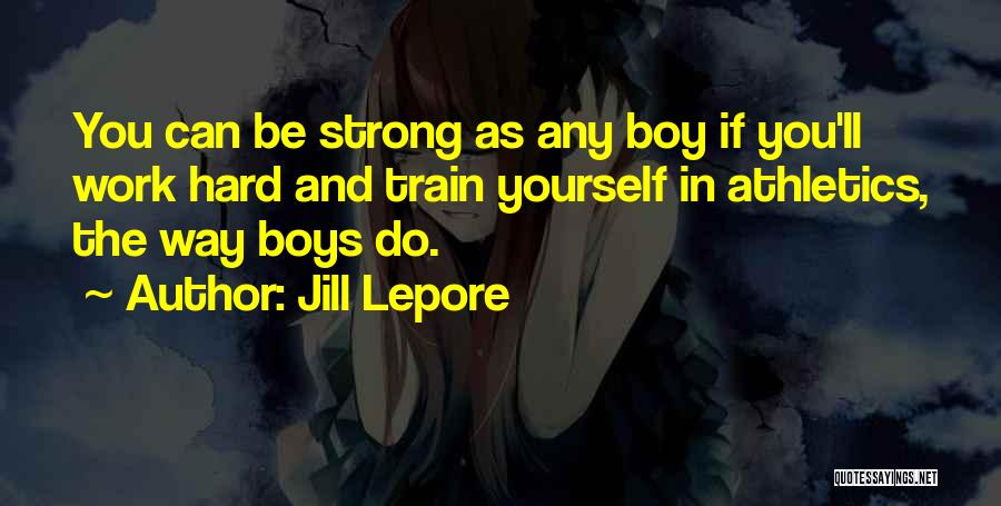 Train Way Quotes By Jill Lepore