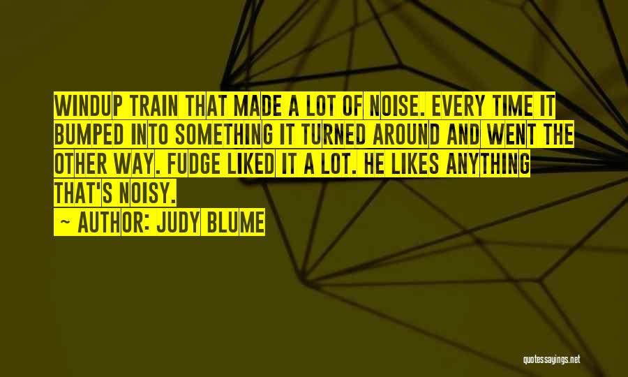 Train Way Quotes By Judy Blume