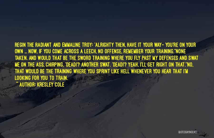 Train Way Quotes By Kresley Cole