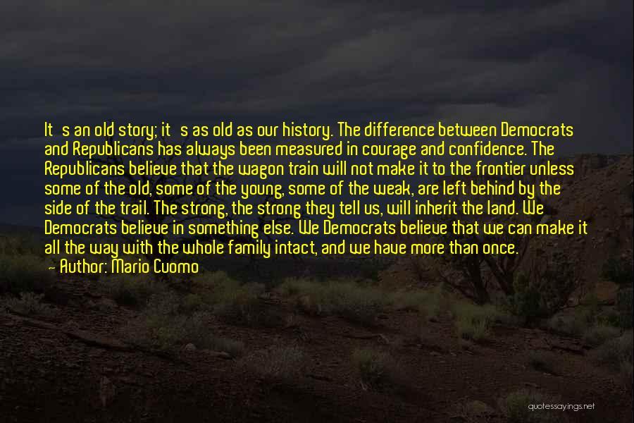 Train Way Quotes By Mario Cuomo