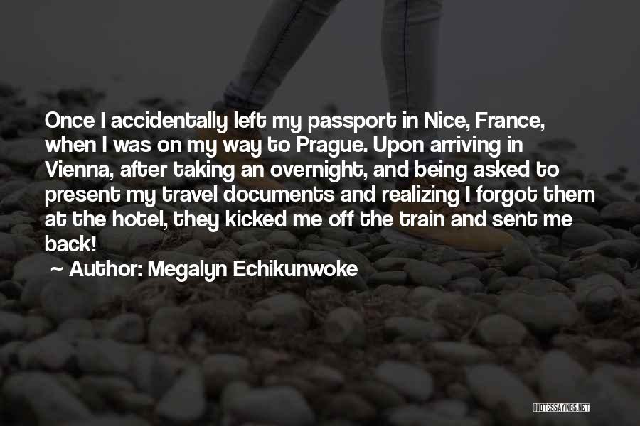 Train Way Quotes By Megalyn Echikunwoke