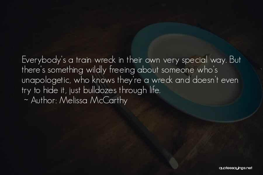 Train Way Quotes By Melissa McCarthy