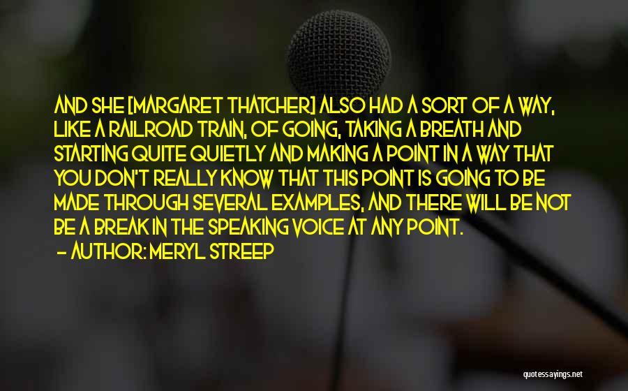 Train Way Quotes By Meryl Streep
