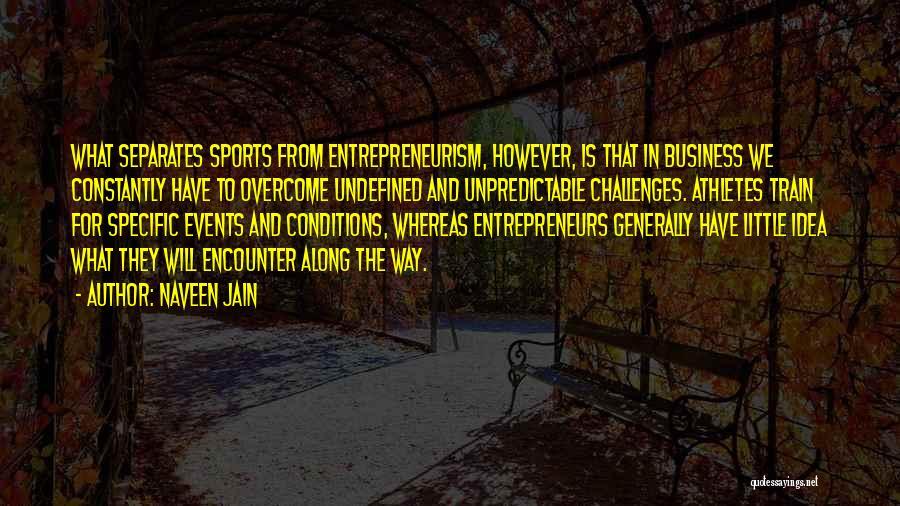 Train Way Quotes By Naveen Jain